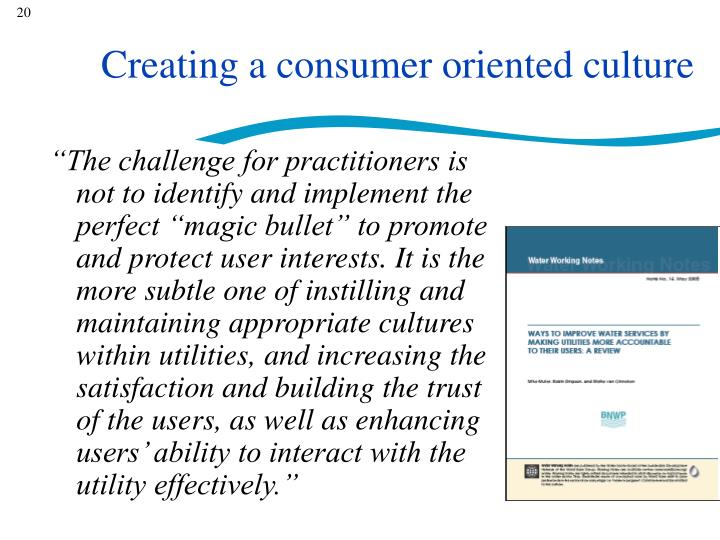 Creating a consumer oriented culture