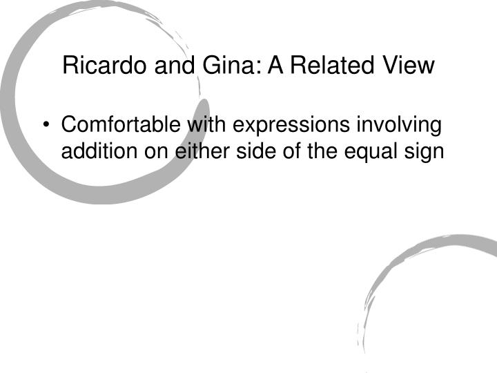 Ricardo and Gina: A Related View