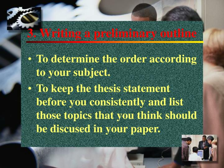 3. Writing a preliminary outline