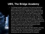 ubs the bridge academy