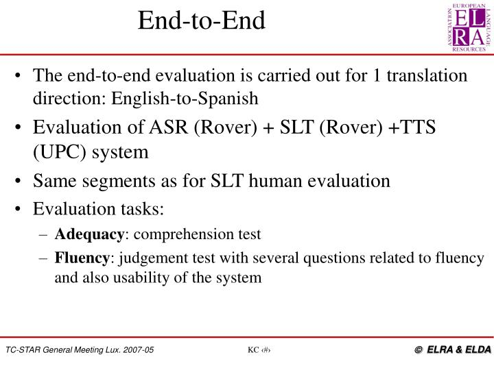 The end-to-end evaluation is carried out for 1 translation direction: English-to-Spanish