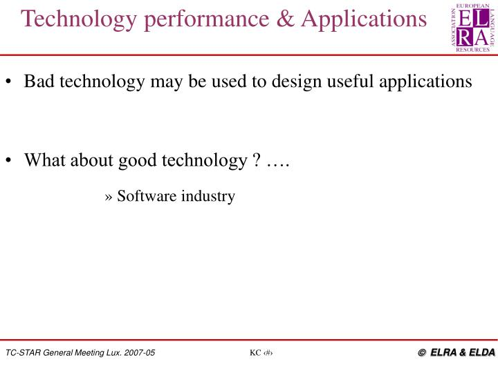 Bad technology may be used to design useful applications