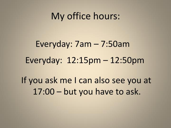 My office hours: