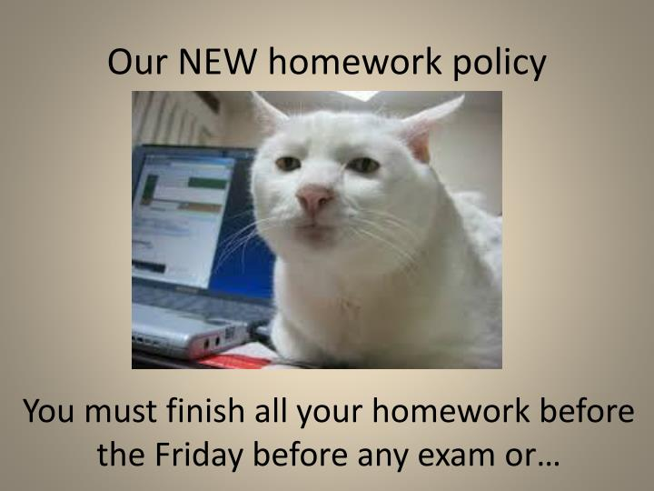 Our NEW homework policy
