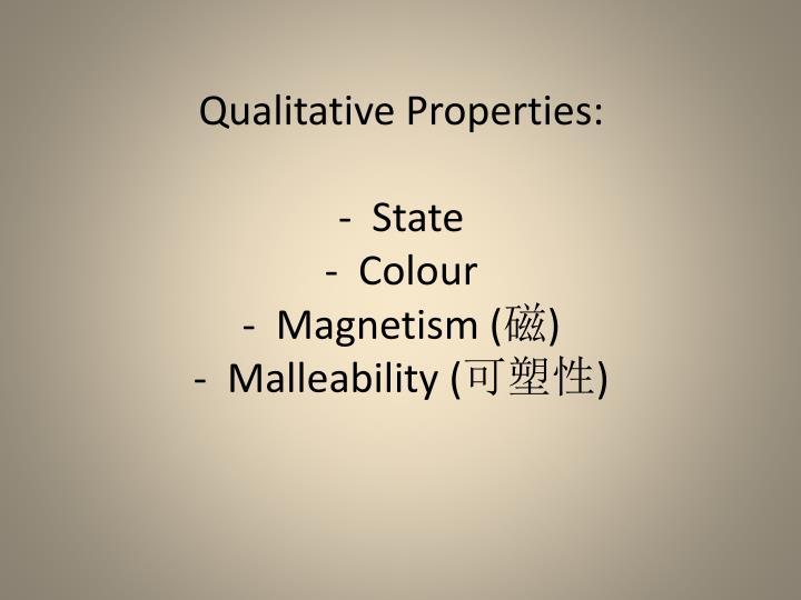 Qualitative Properties: