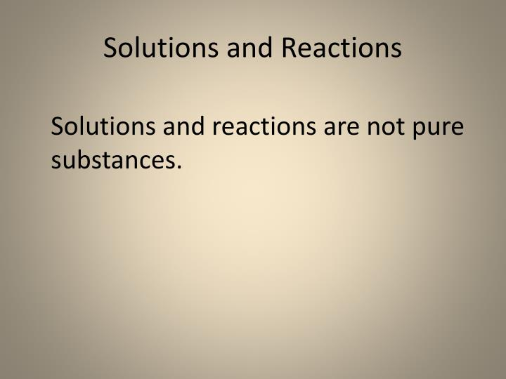 Solutions and Reactions