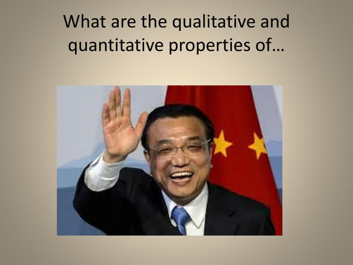 What are the qualitative and quantitative properties of…