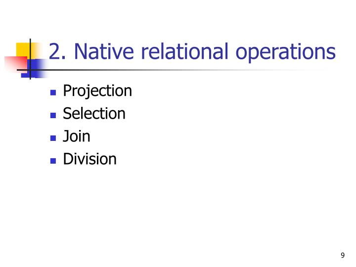 2. Native relational operations