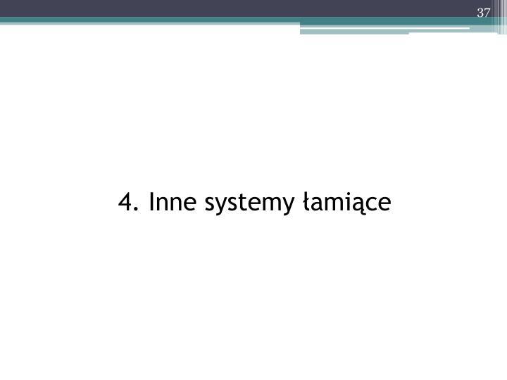 4. Inne systemy łamiące