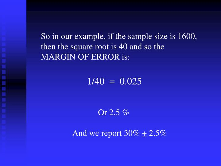 So in our example, if the sample size is 1600,