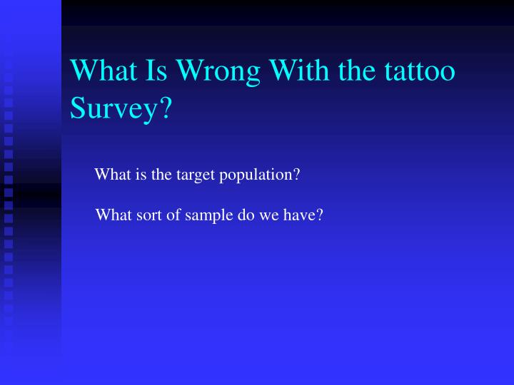 What Is Wrong With the tattoo Survey?