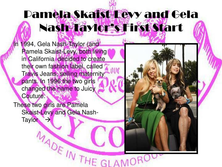 Pamela Skaist-Levyand Gela Nash-Taylor's First Start