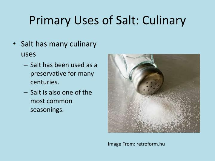 Primary Uses of Salt: Culinary