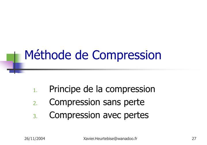 Méthode de Compression