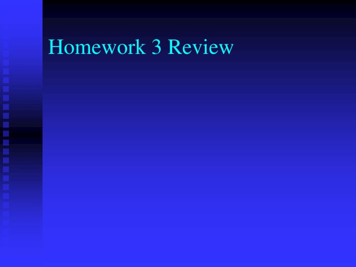 Homework 3 Review