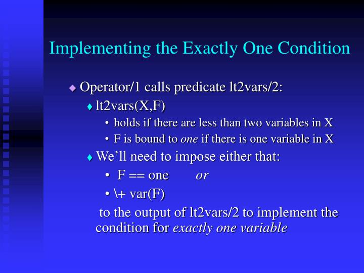 Implementing the Exactly One Condition