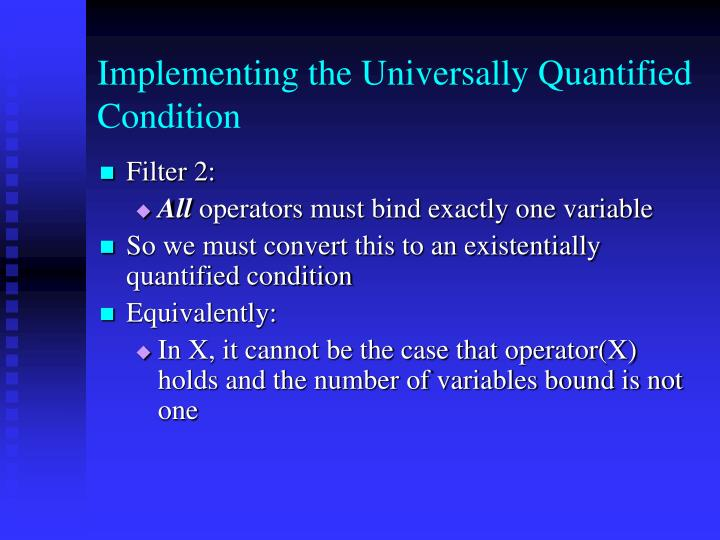 Implementing the Universally Quantified Condition