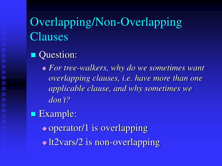 Overlapping/Non-Overlapping Clauses