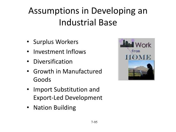 Assumptions in Developing an Industrial Base