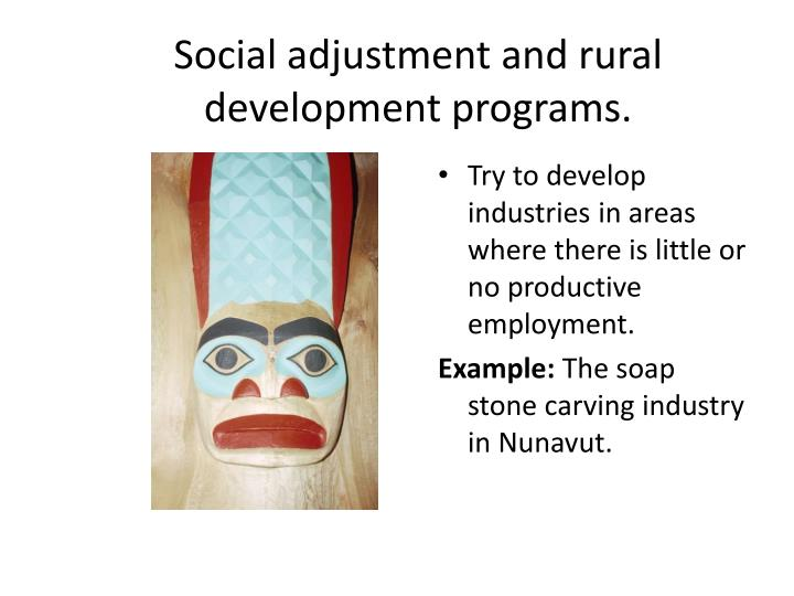 Social adjustment and rural development programs.