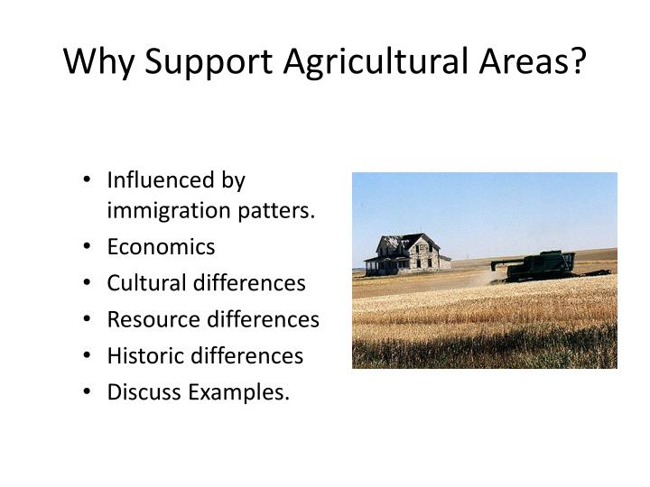 Why Support Agricultural Areas?