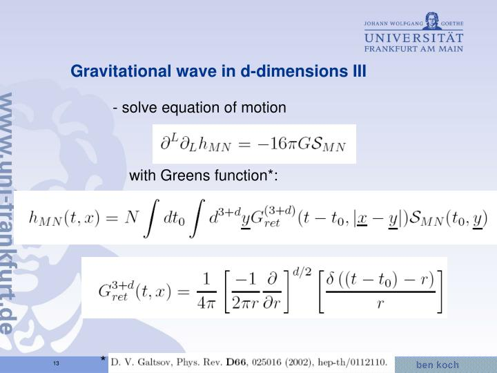 Gravitational wave in d-dimensions III
