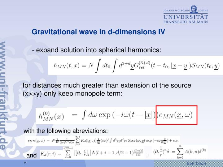 Gravitational wave in d-dimensions IV
