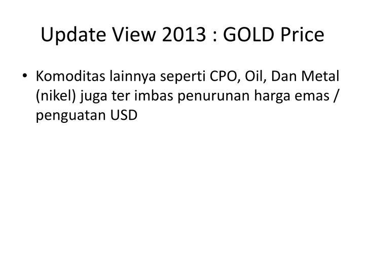 Update View 2013 : GOLD Price