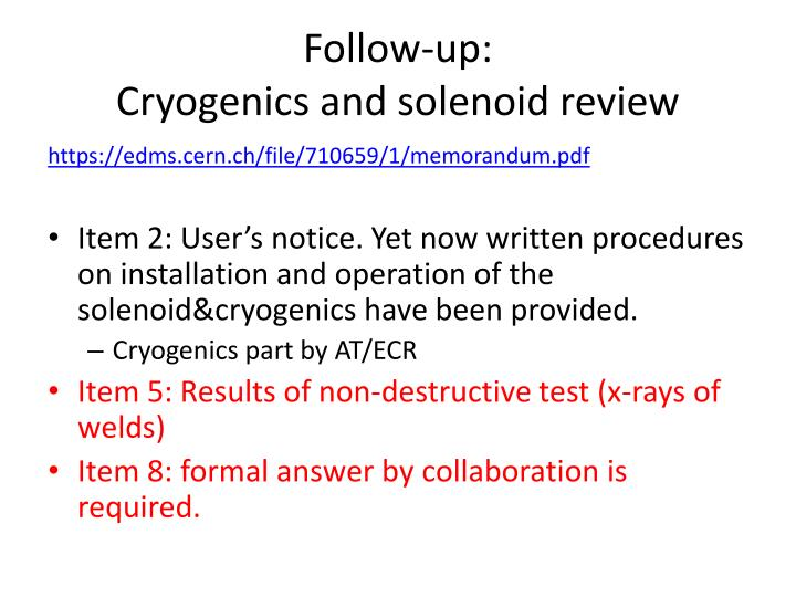 Follow up cryogenics and solenoid review