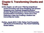 chapter 6 transforming chunks and trees