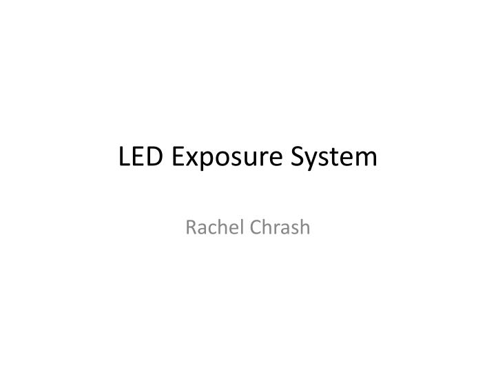 LED Exposure System