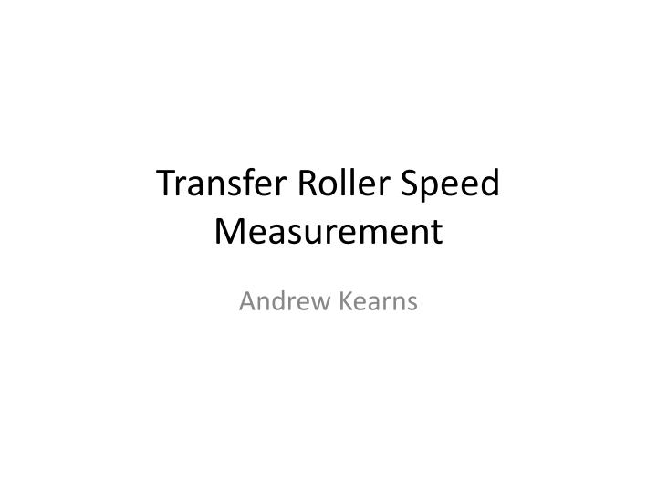 Transfer Roller Speed Measurement