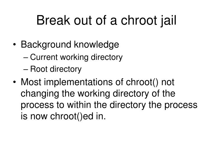 Break out of a chroot jail