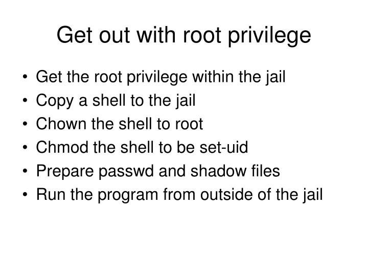 Get out with root privilege