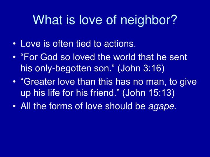 What is love of neighbor?