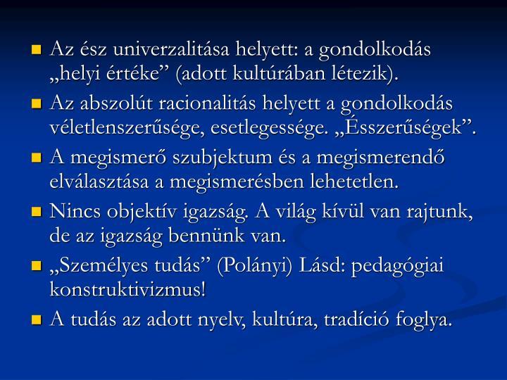 """Az ész univerzalitása helyett: a gondolkodás """"helyi értéke"""" (adott kultúrában létezik)."""