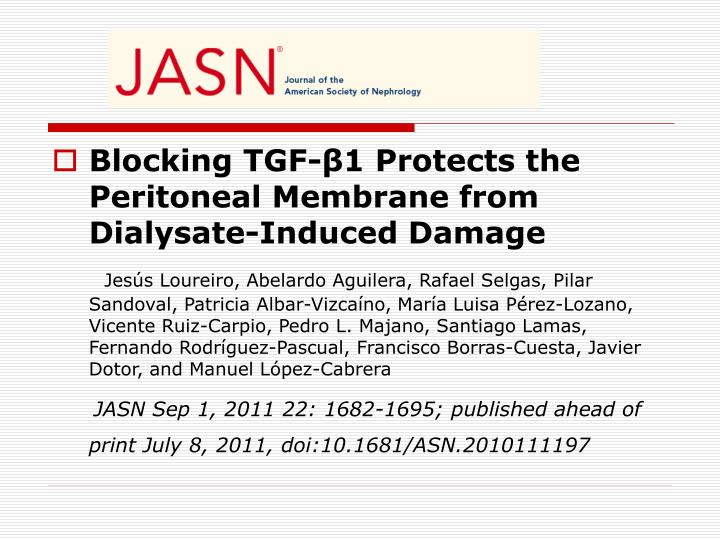 Blocking TGF-β1 Protects the Peritoneal Membrane from Dialysate-Induced Damage