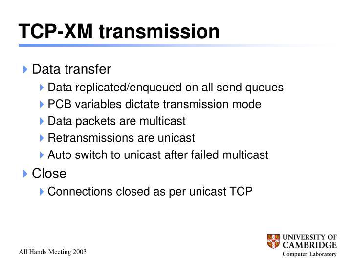 TCP-XM transmission