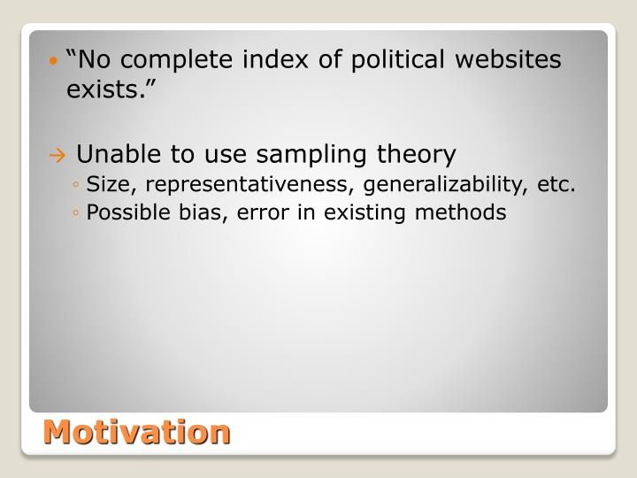"""No complete index of political websites exists."""