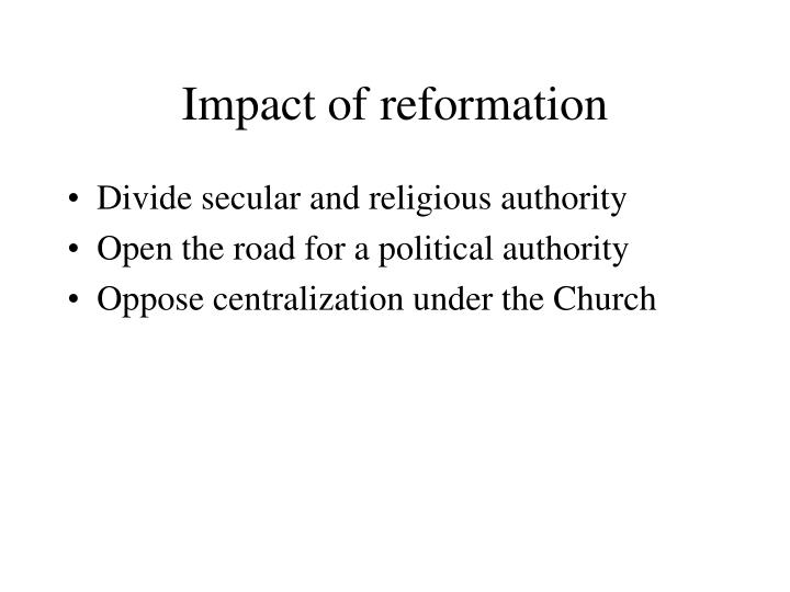 Impact of reformation