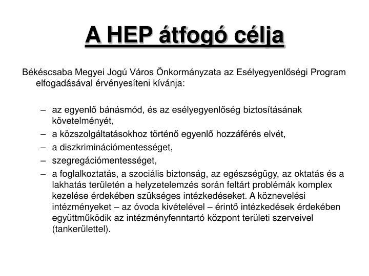 A HEP átfogó célja