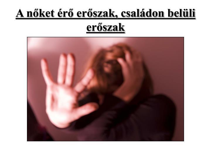 A nőket érő erőszak, családon belüli erőszak