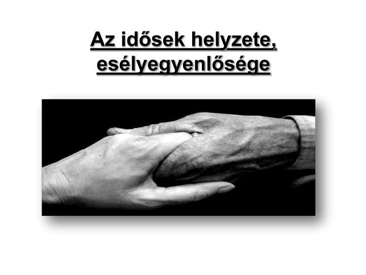 Az idősek helyzete, esélyegyenlősége