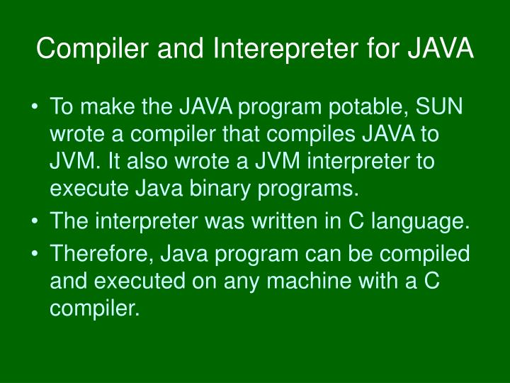 Compiler and Interepreter for JAVA