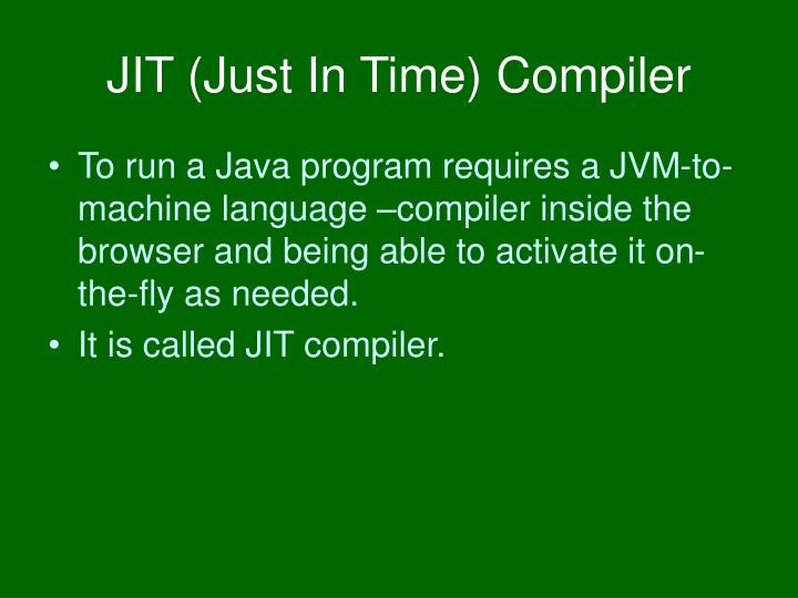JIT (Just In Time) Compiler