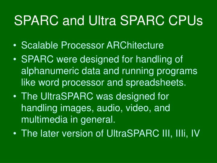 SPARC and Ultra SPARC CPUs