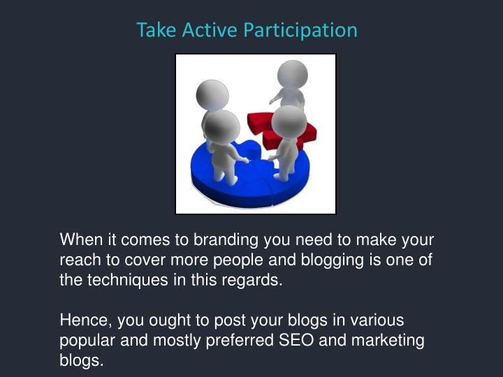 Take Active Participation