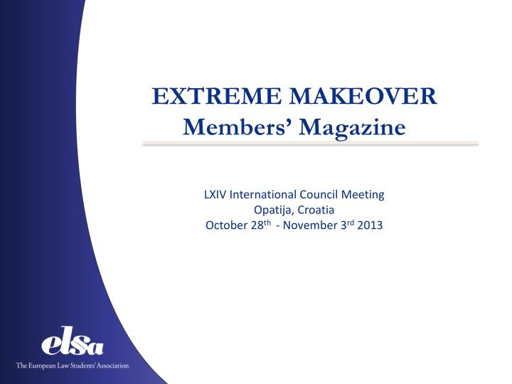 Extreme makeover members magazine
