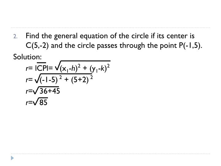 Find the general equation of the circle if its center is C(5,-2) and the circle passes through the point P(-1,5).