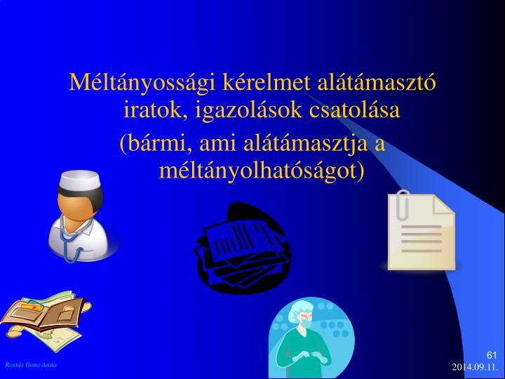 Méltányossági kérelmet alátámasztó iratok, igazolások csatolása